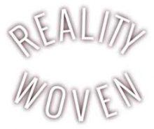 Reality Woven